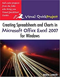 Creating Spreadsheets and Charts in Microsoft Office Excel 2007 for Windows (Visual QuickProject Guides)