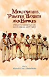 Mercenaries, Pirates, Bandits and Empires: Private Violence in Historical Context