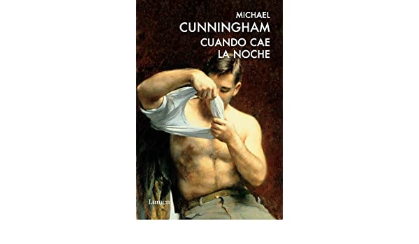 Cuando cae la noche (Spanish Edition) - Kindle edition by Michael Cunningham. Literature & Fiction Kindle eBooks @ Amazon.com.