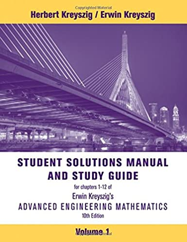 student solutions manual to accompany advanced engineering rh amazon com Differential Geometry Erwin Kreyszig By Erwin Kreyszig PDF Full Solution