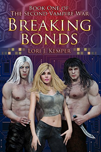 Breaking Bonds: The Second Vampire War, Book One