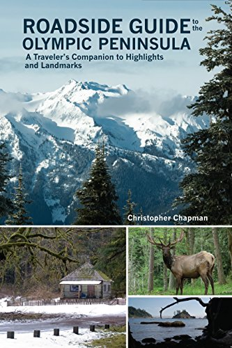 Park Olympic Peninsula National - Roadside Guide to the Olympic Peninsula: A Traveler's Guide to the Highlights and Landmarks