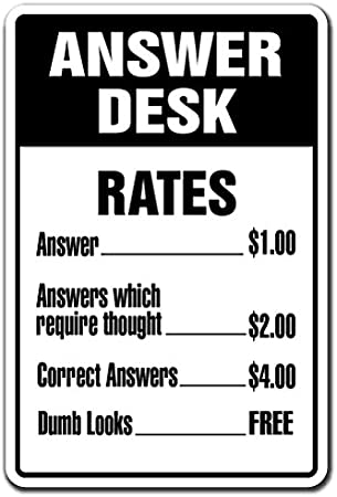 Charging For Answers Sign For Your Desk