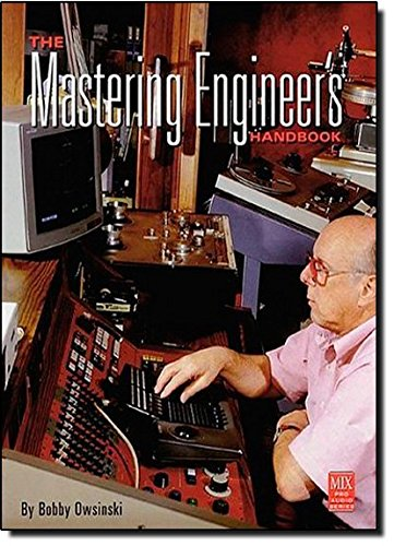 The Mastering Engineer's Handbook (Mix Pro Audio - Pro Mix Series Audio