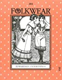 Patterns - Folkwear #203 Edwardian Underthings