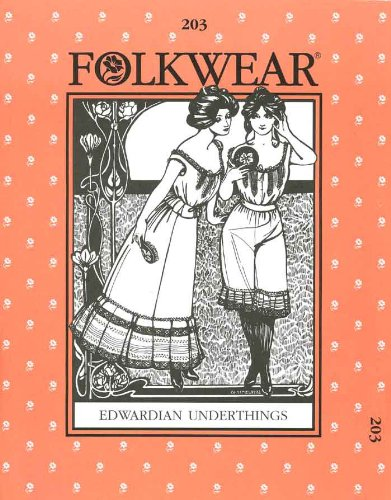 Victorian Lingerie – Underwear, Petticoat, Bloomers, Chemise Patterns - Folkwear #203 Edwardian Underthings $16.95 AT vintagedancer.com