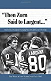 THEN ZORN SAID TO LARGENT. . (Best Sports Stories Ever Told) by Paula Moyer (2008-09-01)