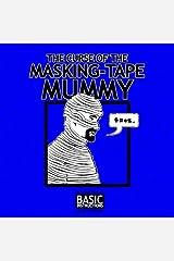 Curse of the Masking Tape Mummy: Basic Instructions Kindle Edition