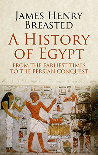 A History of Egypt from the Earliest Times to the Persian Conquest by [Breasted, James Henry]