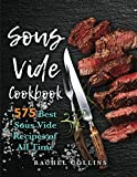 Sous Vide Cookbook: 575 Best Sous Vide Recipes of All Time (with Nutrition Facts and Everyday Recipes): more info