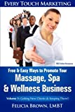 Free and Easy Ways to Promote Your Massage, Spa and Wellness Business, Felicia Brown, 1482393956