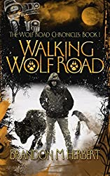 Walking Wolf Road (Wolf Road Chronicles Book 1)
