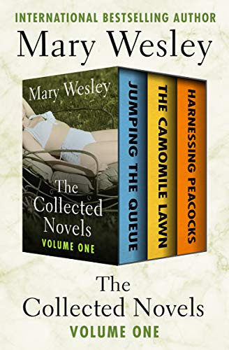 The Collected Novels Volume One: Jumping the Queue, The Camomile Lawn, and Harnessing Peacocks