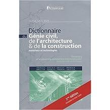 Dictionnaire du génie civil, de l'architecture & de la construction français-anglais et anglais-français : Matériaux & technologies