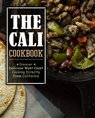 The Cali Cookbook: Discover Delicious West Coast Cooking Directly from California (2nd Edition) by BookSumo Press