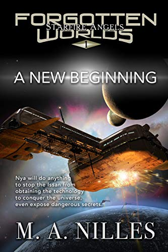 In their race to destroy the gateways, they will find allies and enemies… and a new reason to worry.A New Beginning (Starfire Angels: Forgotten Worlds Book 1) by M.A. Nilles