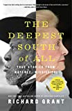 The Deepest South of All: True Stories from