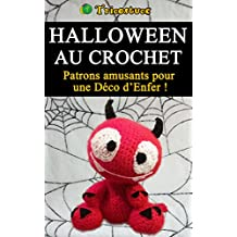 Halloween au crochet: Patrons amusants pour  une Déco d'Enfer ! (French Edition)