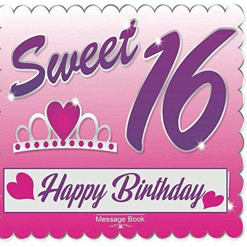 Fonkelnieuw Sweet 16 Happy Birthday Message Book: Guest Memory Book Keepsake EJ-51