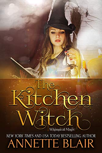 (The Kitchen Witch (The Whimsical Magic Series Book 1))