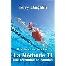 La Méthode TI: La révolution en natation (SANS COLLECTION)