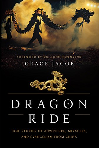 Dragon Ride: True Stories of Adventure, Miracles, and Evangelism from China]()