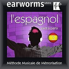 Earworms MMM - l'Espagnol: Prêt à Partir Vol. 2 | Livre audio Auteur(s) : earworms MMM Narrateur(s) : Beatriz Toscano, François Wittersheim, Hélène Pollmann