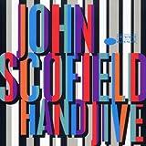 Scofield, John Hand Jive Jazz Rock/Fusion