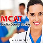 MCAT Audio Study Guide | Alex Mcculty