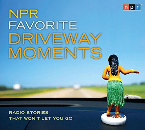 npr-favorite-driveway-moments-radio-stories-that-wont-let-you-go