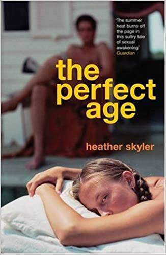 The Perfect Age by Heather Skyler (2005-06-30)