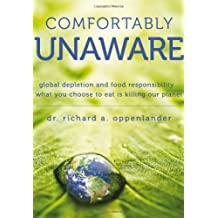 Comfortably Unaware - Global depletion and food responsibility... What you choose to eat