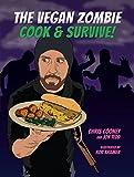 The Vegan Zombie Cook & Survive - Cookbook Book