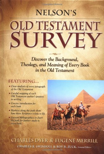 Nelson's Old Testament Survey: Discover the Background, Theology, and Meaning of Every Book in the Old Testament