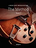Linear Jazz Improvisation Method Book I, Ed Byrne, 0578001683
