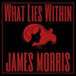 What Lies Within | James Morris