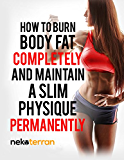 female bodybuilding: How to Burn Body Fat Completely and Maintain a Slim Physique Permanently