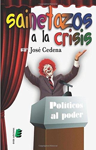 Sainetazos a la crisis Tapa blanda – 27 feb 2015 éride ediciones 8415425953 Plays playscripts