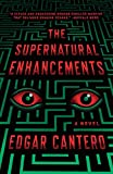 Book cover from The Supernatural Enhancements by Edgar Cantero