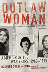 Outlaw Woman: A Memoir of the War Years, 1960–1975, Revised Edition Kindle Edition