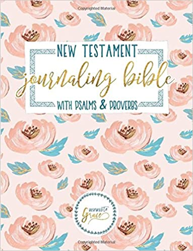 Journaling Bible New Testament With Psalms Proverbs Study Prayer Journal Series Amazoncouk Inspired To Grace Adult Coloring Books