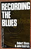 Recording the Blues, R. M. W. Dixon and John Godrich, 0812813227