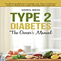 Type 2 Diabetes: The Owner's Manual Audiobook by Daryl Wein PA Narrated by Jan Moorehouse