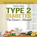 Type 2 Diabetes: The Owner's Manual | Daryl Wein PA