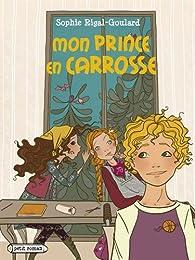 Mon prince en carrosse par Sophie Rigal-Goulard