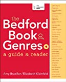 img - for The Bedford Book of Genres: A Guide & Reader by Amy Braziller (2014-02-19) book / textbook / text book