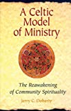 A Celtic Model of Ministry, Jerry C. Doherty, 0814651615