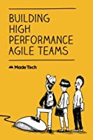 Building High Performance Agile Teams Front Cover