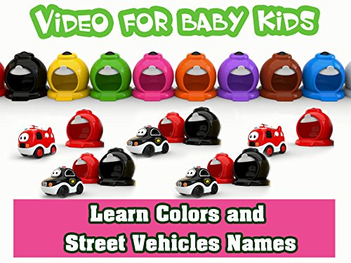 - Video For Baby Kids - Learn Colors and Street Vehicles Names