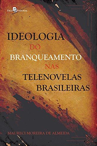 Ideologia do branqueamento nas telenovelas brasileiras